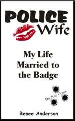 The                                     book cover for the LAPD Wife and author of married to the badge, Renee Anderson